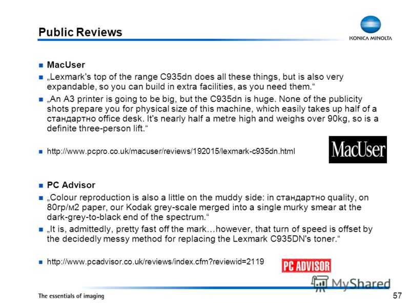 57 Public Reviews MacUser Lexmark's top of the range C935dn does all these things, but is also very expandable, so you can build in extra facilities, as you need them. An A3 printer is going to be big, but the C935dn is huge. None of the publicity sh