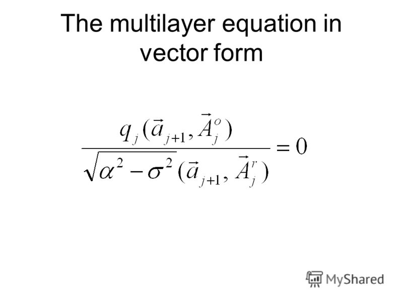 The multilayer equation in vector form