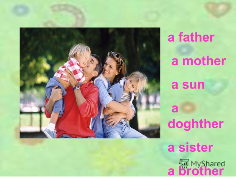 a father a mother a sun a doghther a sister a brother
