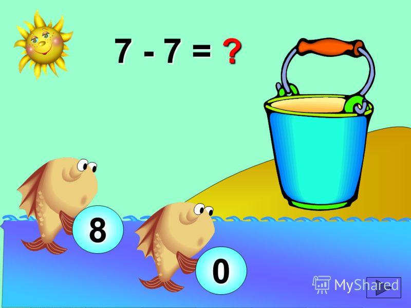 7 - 7 = ? 8 0