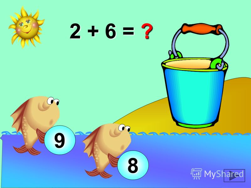 2 + 6 = ? 9 8