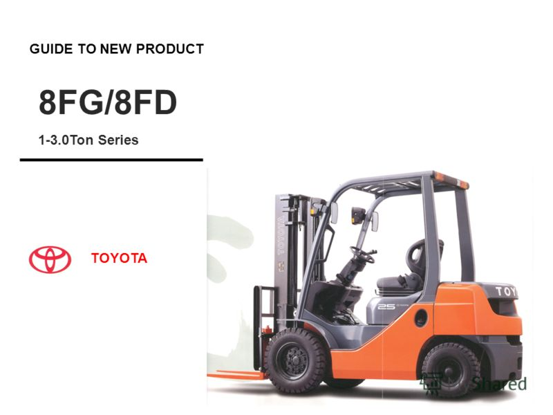 GUIDE TO NEW PRODUCT 8FG/8FD 1-3.0Ton Series TOYOTA
