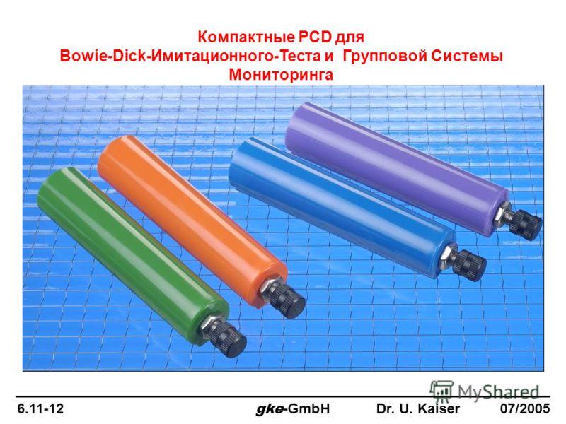 Компактные PCD для Bowie-Dick-Имитационного-Теста и Групповой Системы Мониторинга 6.11-12 gke -GmbH Dr. U. Kaiser 07/2005