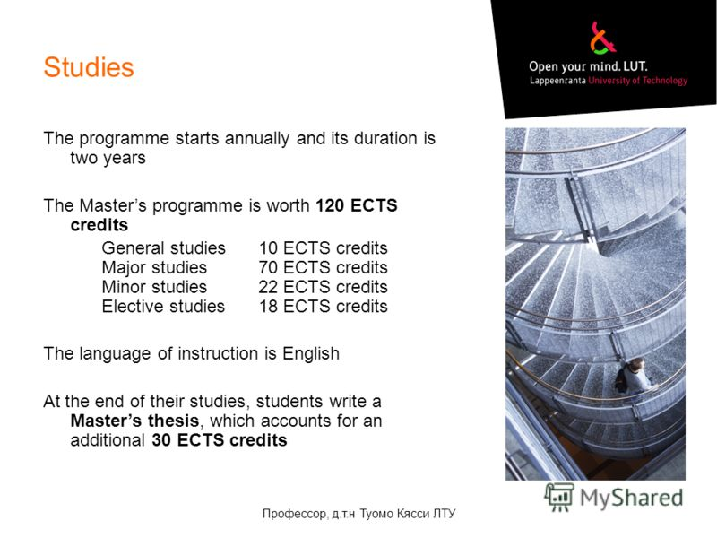 Studies The programme starts annually and its duration is two years The Masters programme is worth 120 ECTS credits General studies10 ECTS credits Major studies 70 ECTS credits Minor studies 22 ECTS credits Elective studies 18 ECTS credits The langua