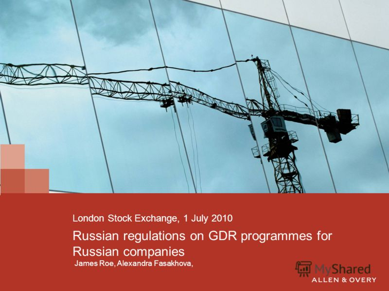 Russian regulations on GDR programmes for Russian companies James Roe, Alexandra Fasakhova, London Stock Exchange, 1 July 2010
