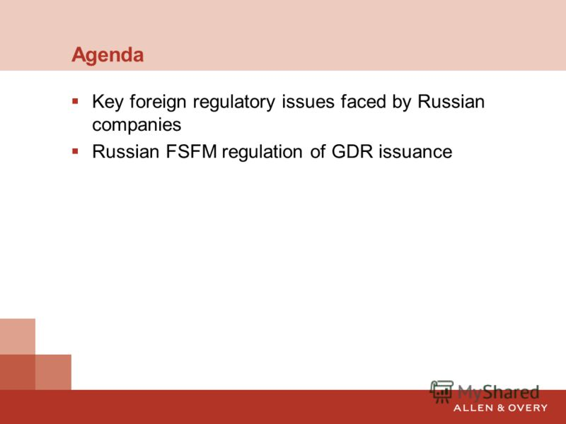 Agenda Key foreign regulatory issues faced by Russian companies Russian FSFM regulation of GDR issuance