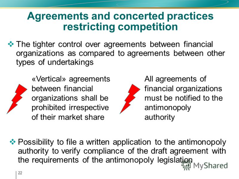 22 Agreements and concerted practices restricting competition The tighter control over agreements between financial organizations as compared to agreements between other types of undertakings «Vertical» agreements between financial organizations shal