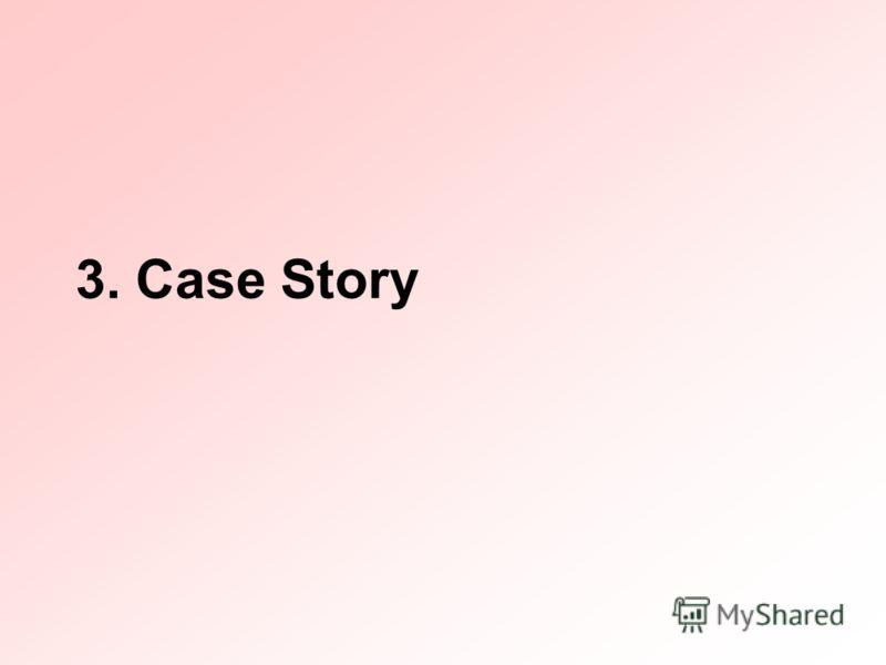 3. Case Story
