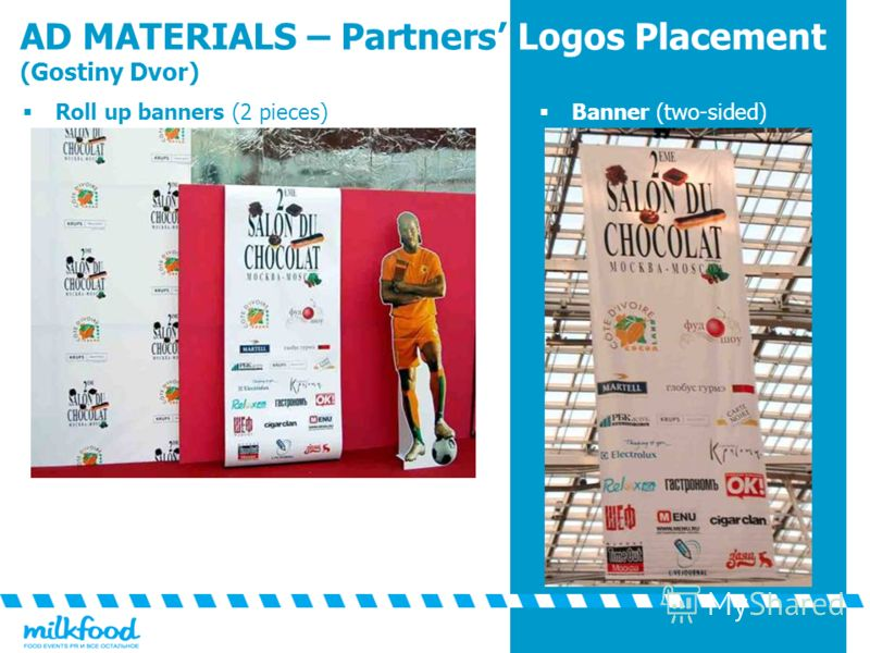 Banner (two-sided) Roll up banners (2 pieces) AD MATERIALS – Partners Logos Placement (Gostiny Dvor)