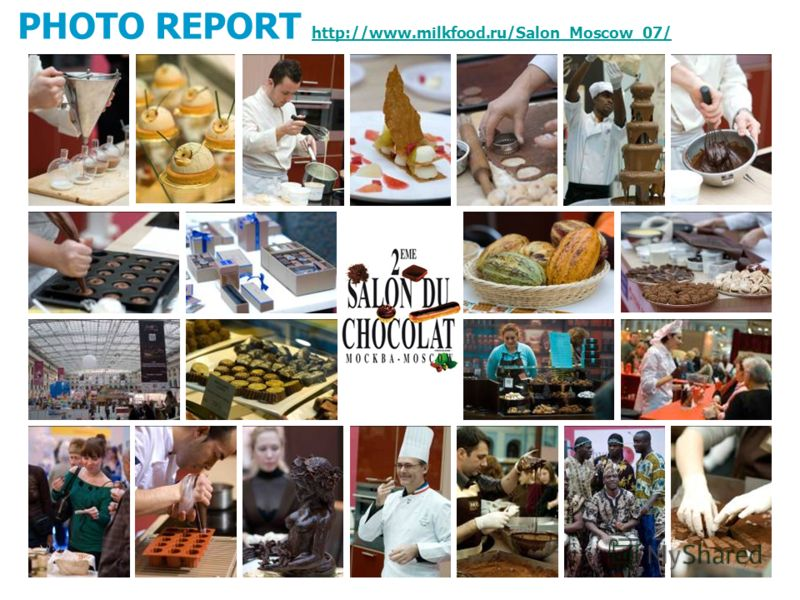 PHOTO REPORT http://www.milkfood.ru/Salon_Moscow_07/ http://www.milkfood.ru/Salon_Moscow_07/