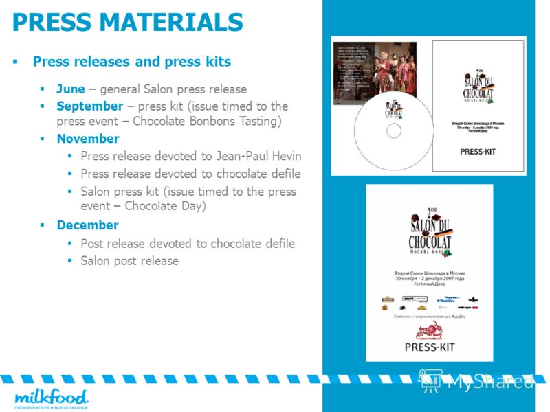 PRESS MATERIALS Press releases and press kits June – general Salon press release September – press kit (issue timed to the press event – Chocolate Bonbons Tasting) November Press release devoted to Jean-Paul Hevin Press release devoted to chocolate d