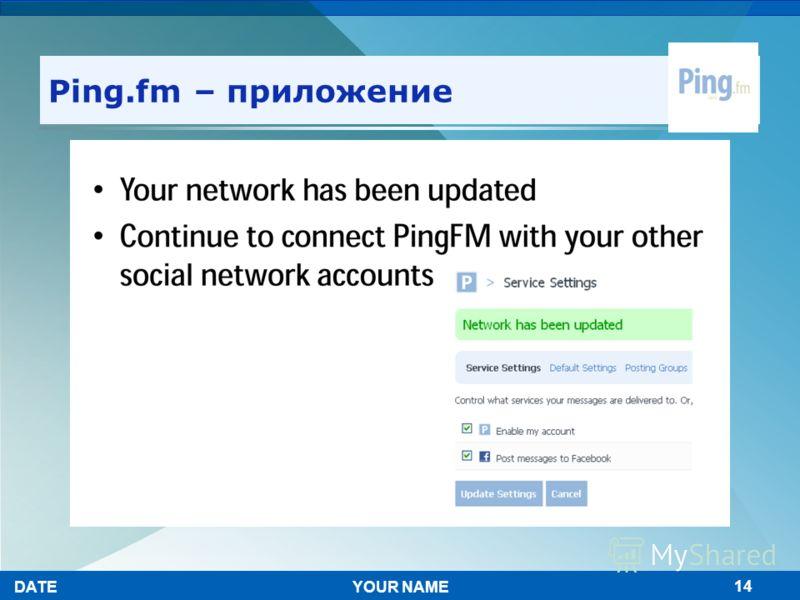 14 Ping.fm – приложение YOUR NAMEDATE