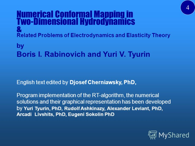 Numerical Conformal Mapping in Two-Dimensional Hydrodynamics & Related Problems of Electrodynamics and Elasticity Theory by Boris I. Rabinovich and Yuri V. Tyurin English text edited by Djosef Cherniawsky, PhD, Program implementation of the RT-algori