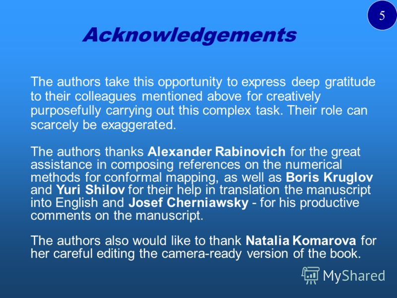 Acknowledgements The authors take this opportunity to express deep gratitude to their colleagues mentioned above for creatively purposefully carrying out this complex task. Their role can scarcely be exaggerated. The authors thanks Alexander Rabinovi