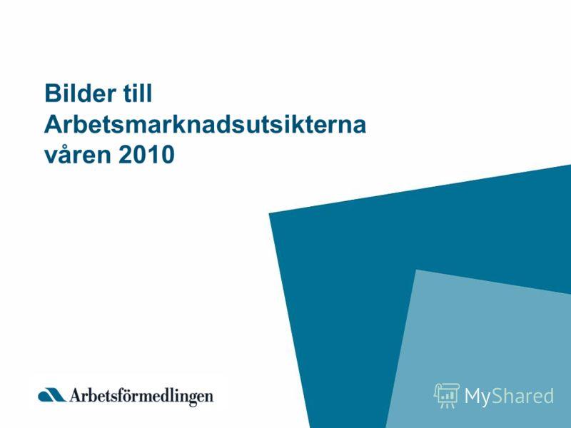 Bilder till Arbetsmarknadsutsikterna våren 2010