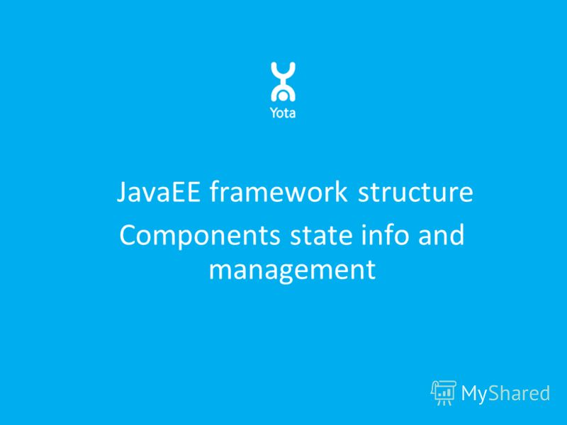JavaEE framework structure Components state info and management