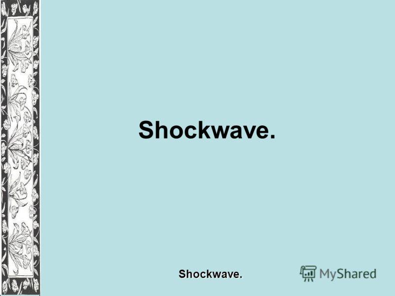 Shockwave.Shockwave.