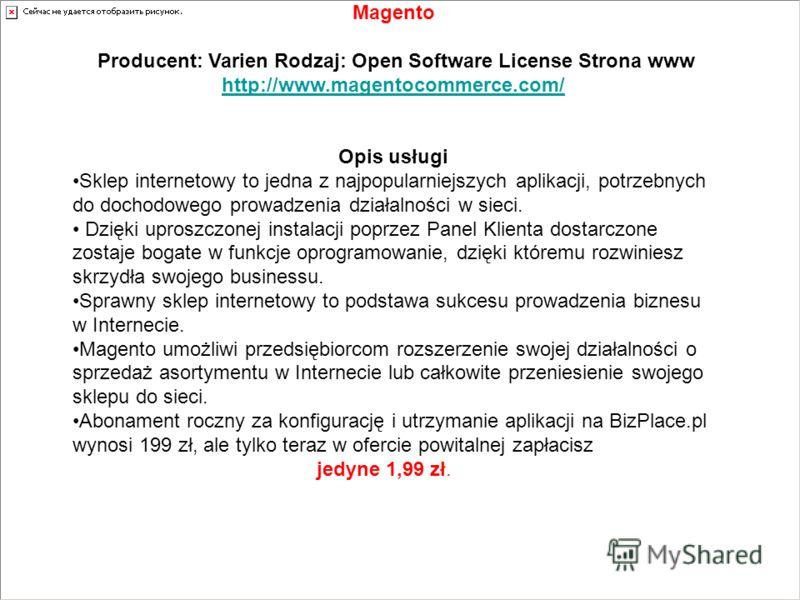 Magento Producent: Varien Rodzaj: Open Software License Strona www http://www.magentocommerce.com/ http://www.magentocommerce.com/ Opis usługi Sklep internetowy to jedna z najpopularniejszych aplikacji, potrzebnych do dochodowego prowadzenia działaln