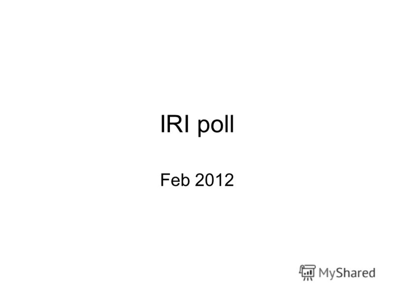 IRI poll Feb 2012