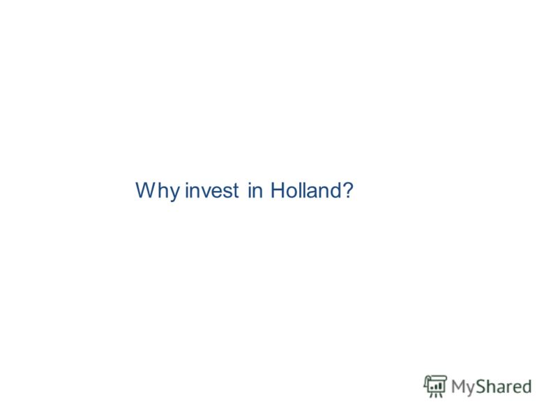 Why invest in Holland?