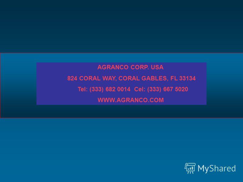 AGRANCO CORP. USA 824 CORAL WAY, CORAL GABLES, FL 33134 Tel: (333) 682 0014 Cel: (333) 667 5020 WWW.AGRANCO.COM