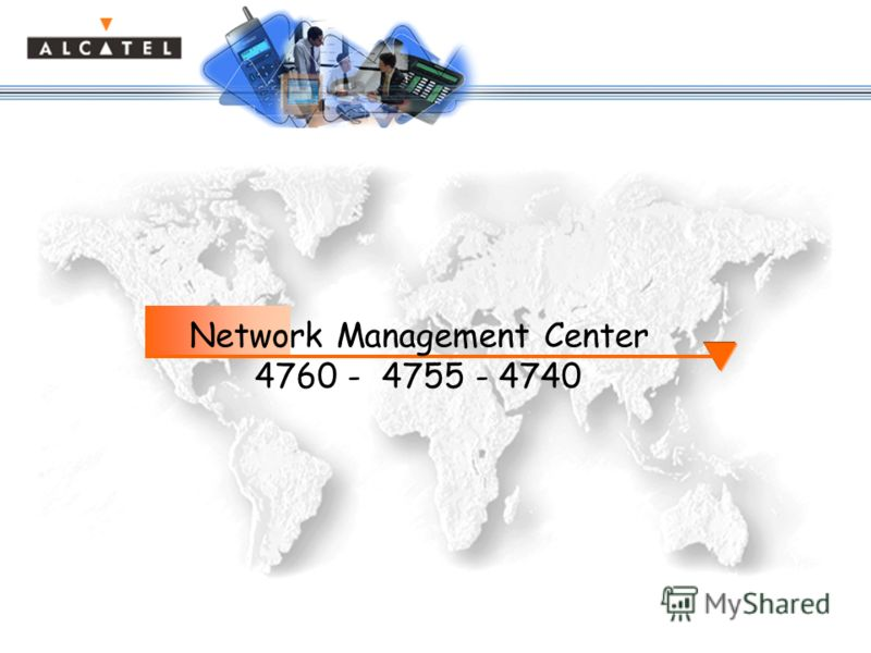 Network Management Center 4760 - 4755 - 4740