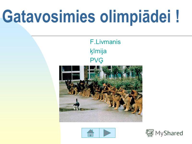 Gatavosimies olimpiādei ! F.Livmanis ķīmija PVĢ