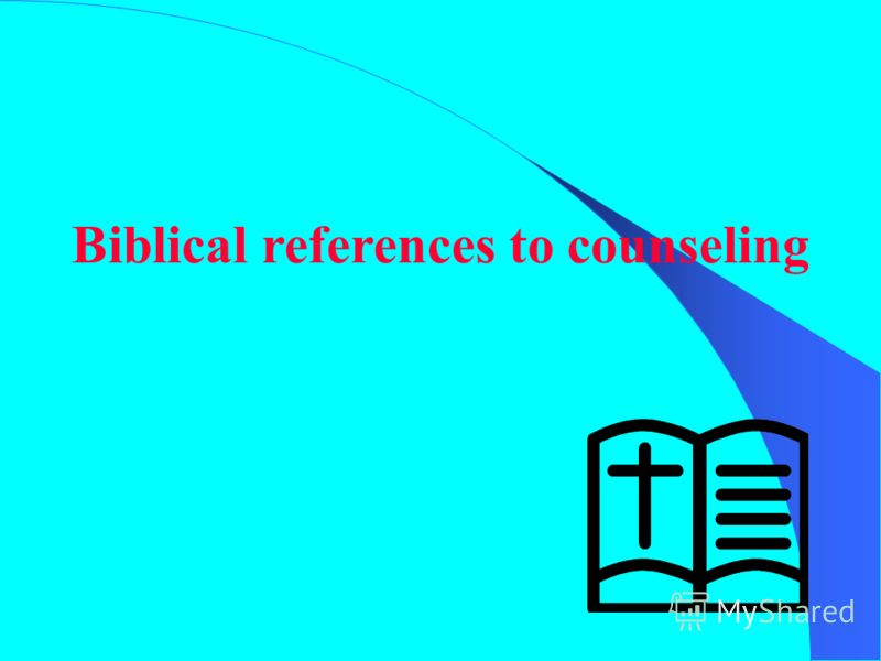Biblical references to counseling
