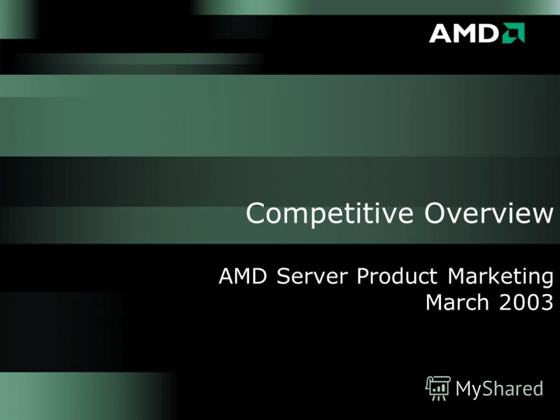 Competitive Overview AMD Server Product Marketing March 2003