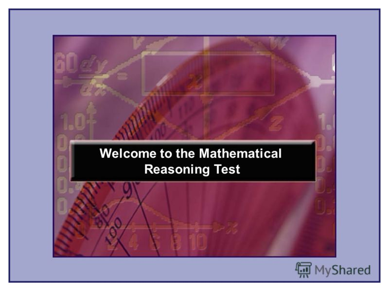 21 Welcome to the Mathematical Reasoning Test