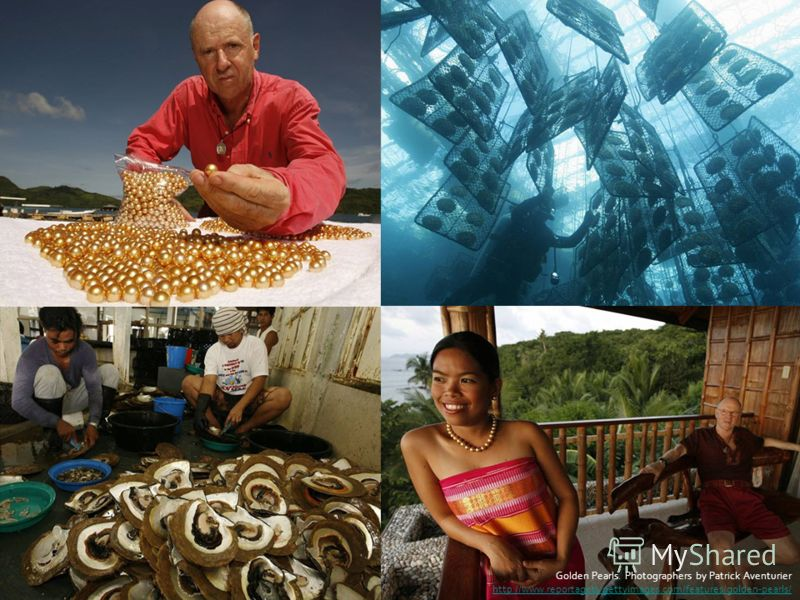 Golden Pearls. Photographers by Patrick Aventurier http://www.reportagebygettyimages.com/features/golden-pearls/ http://www.reportagebygettyimages.com/features/golden-pearls/