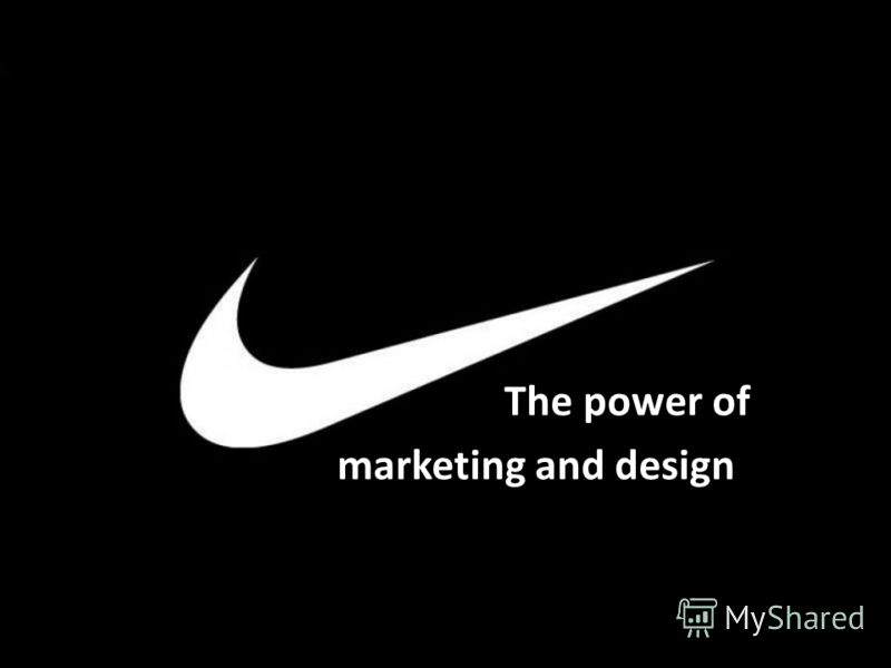 The power of marketing and design
