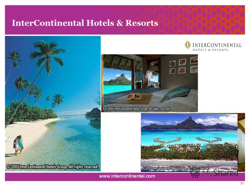 11 InterContinental Hotels & Resorts www.intercontinental.com