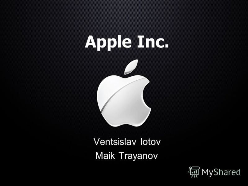 Apple Inc. Ventsislav Iotov Maik Trayanov