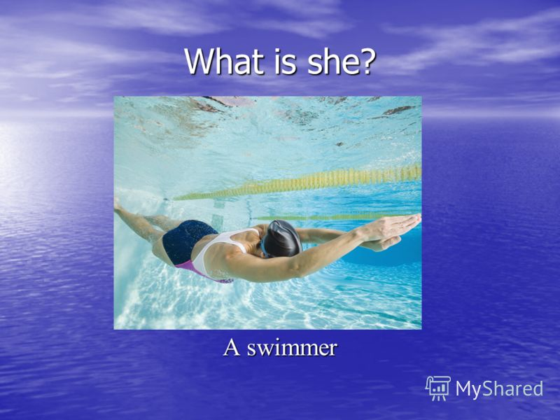 What is she? A swimmer