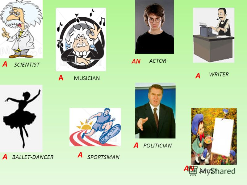 SCIENTIST A AN SPORTSMAN WRITER BALLET-DANCER POLITICIAN ACTOR ARTIST MUSICIAN A A A A A AN