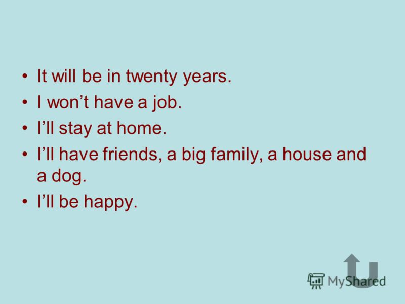 It will be in ten years. I will live in a big city. I will be a doctor. I will be very happy. I will have a big family and a big house with a big swimming pool.