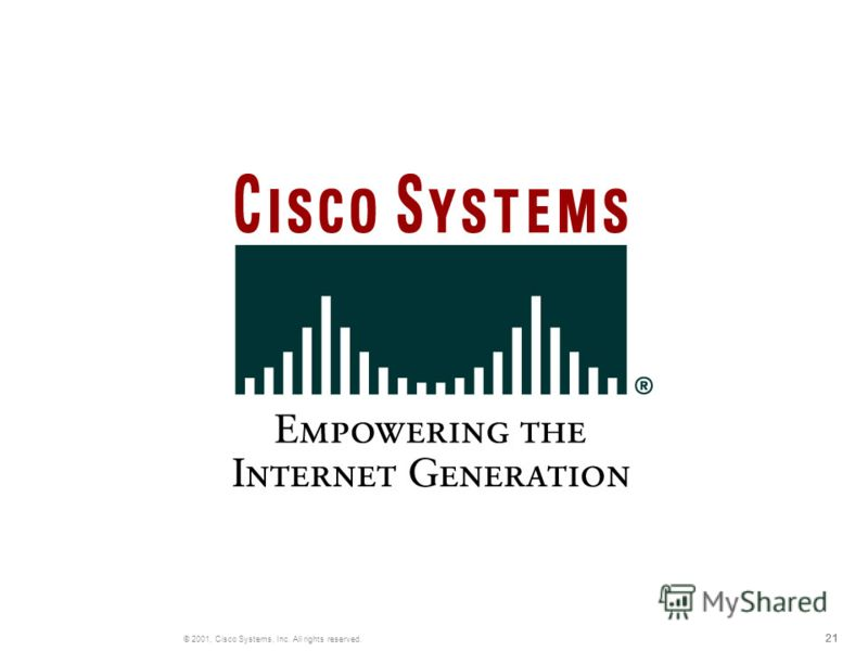 21 © 2001, Cisco Systems, Inc. All rights reserved.