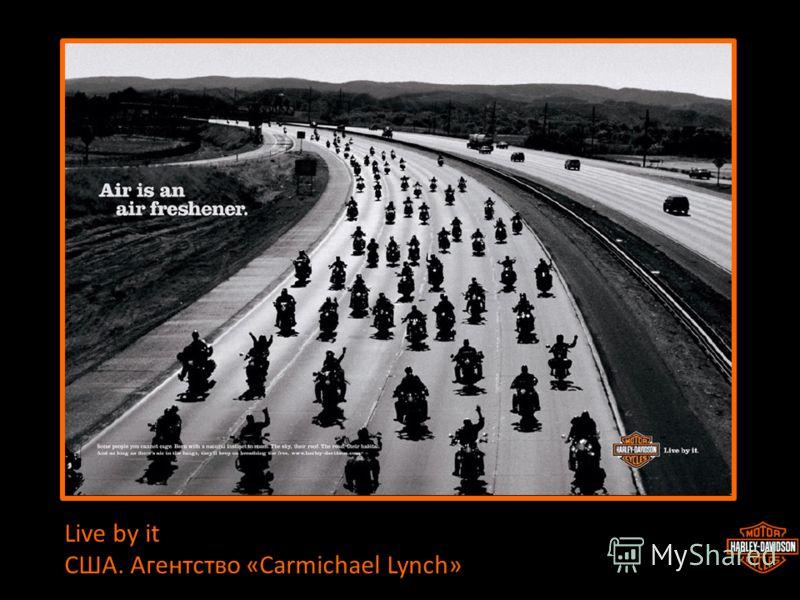 Live by it США. Агентство «Carmichael Lynch»