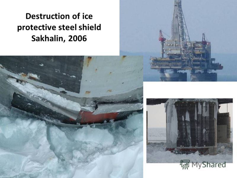 Destruction of ice protective steel shield Sakhalin, 2006