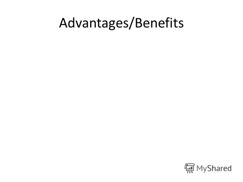 Advantages/Benefits
