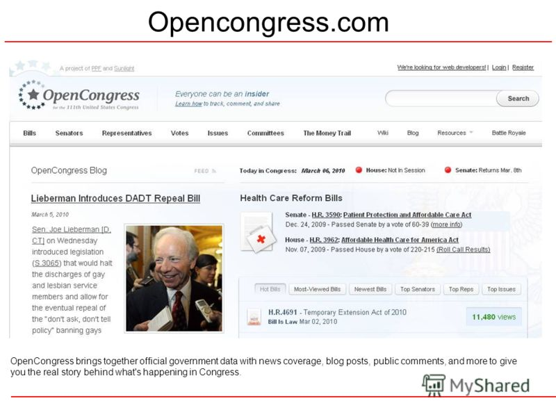 Opencongress.com OpenCongress brings together official government data with news coverage, blog posts, public comments, and more to give you the real story behind what's happening in Congress.