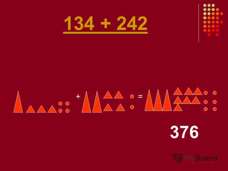 134 + 242 + = 376