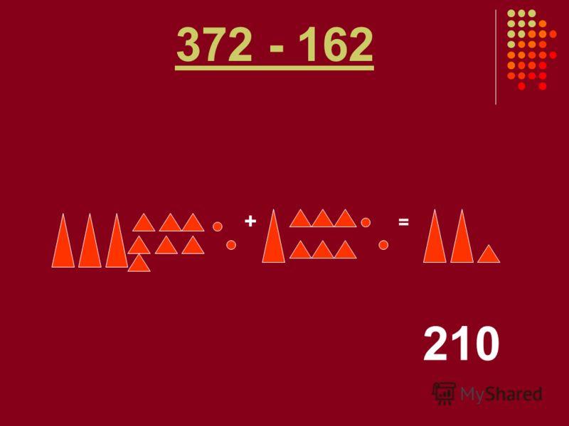 372 - 162 + = 210