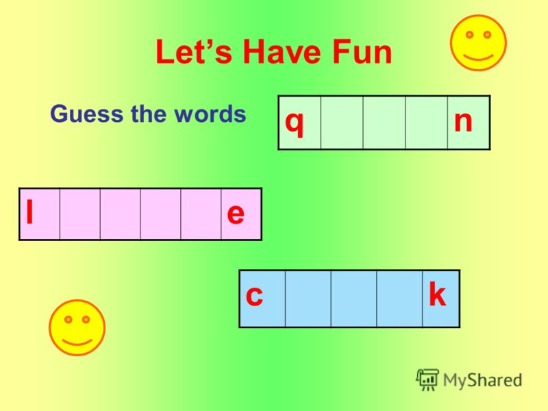 Lets Have Fun Guess the words qn le ck