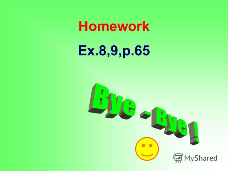 Homework Ex.8,9,p.65