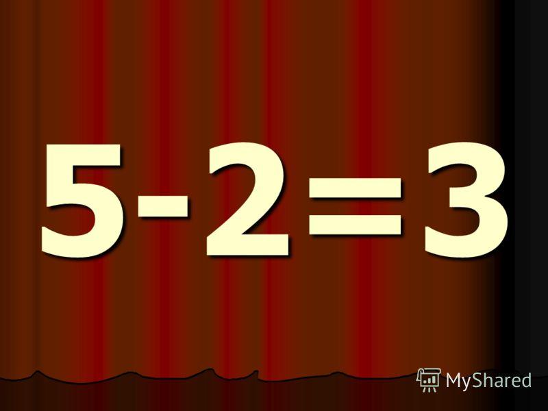 5-2=3