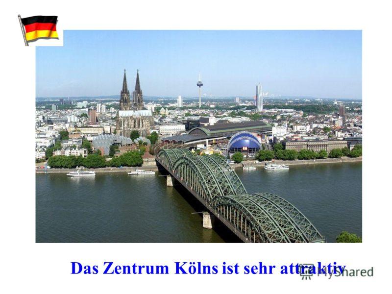 Das Zentrum Kölns ist sehr attraktiv