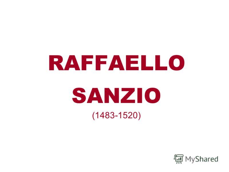 RAFFAELLO SANZIO (1483-1520)