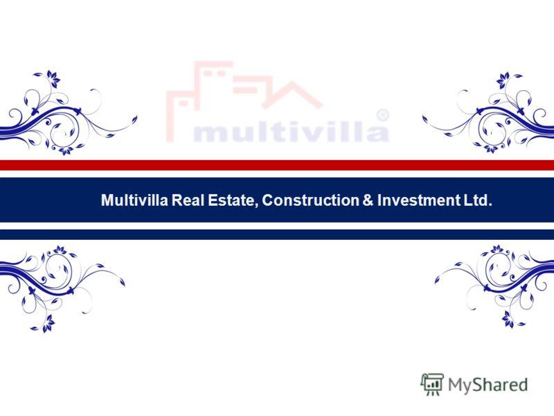 Multivilla Real Estate, Construction & Investment Ltd.